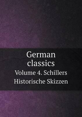 German Classics Volume 4. Schillers Historische Skizzen