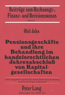 Pensionsgeschäfte und ihre Behandlung im handelsrechtlichen Jahresabschluß von Kapitalgesellschaften