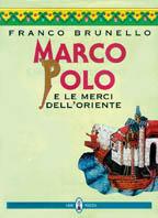 Marco Polo e le merci dell'Oriente
