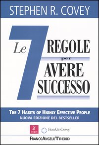 Le sette regole per avere successo (The 7 habits of highly effective people)