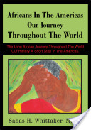 Africans in the Americas Our Journey Throughout the World