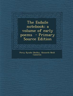 The Esdaile Notebook; A Volume of Early Poems