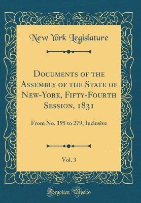 Documents of the Assembly of the State of New-York, Fifty-Fourth Session, 1831, Vol. 3