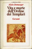 Vita e morte dell'Ordine dei Templari