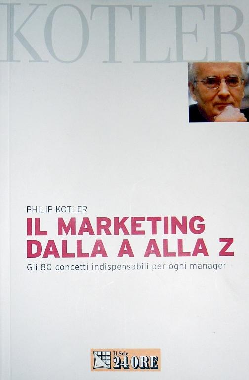 Marketing dalla A alla Z. Gli 80 concetti indispensabili per ogni manager