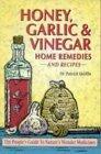 Honey, Garlic, & Vinegar