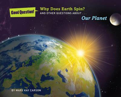Why Does the Earth Spin?
