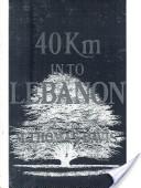 40 Km Into Lebanon