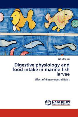 Digestive physiology and food intake in marine fish larvae