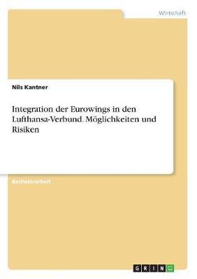 Integration der Eurowings  in den Lufthansa-Verbund. Möglichkeiten und Risiken
