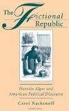 The Fictional Republic : Horatio Alger and American Political Discourse