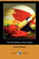 The Art-Work of the Future (Dodo Press)