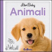 Animali. Libri baby. Ediz. illustrata