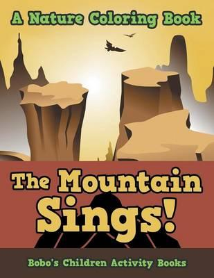 The Mountain Sings! A Nature Coloring Book