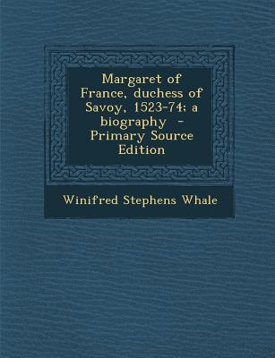 Margaret of France, Duchess of Savoy, 1523-74; A Biography