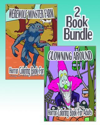 Werewolf Monster Farm / Clowning Around Adult Coloring Book