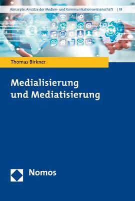 Medialisierung Und Mediatisierung