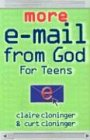 More E-Mail from God for Teens