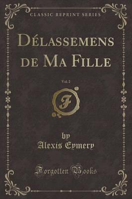 Délassemens de Ma Fille, Vol. 2 (Classic Reprint)