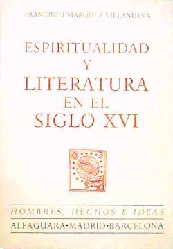Espiritualidad y literatura en el siglo XVI