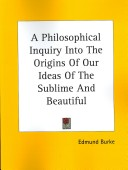 A Philosophical Inquiry into the Origins of Our Ideas of the Sublime and Beautiful
