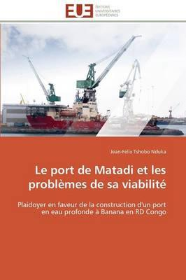 Le Port de Matadi et les Problemes de Sa Viabilite
