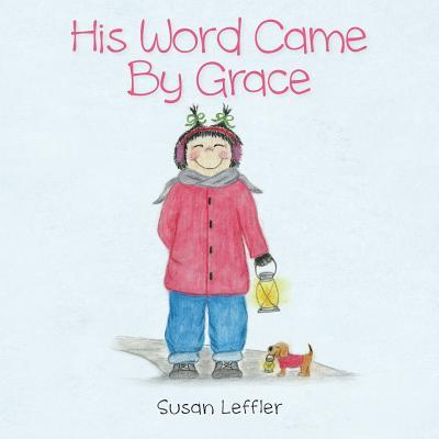 His Word Came by Grace