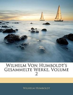 Wilhelm von Humboldt's gesammelte Werke, Zweiter Band