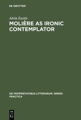 Moliere As Ironic Contemplator