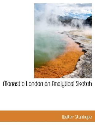Monastic London an Analytical Sketch