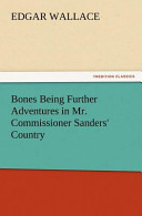 Bones Being Further Adventures in Mr. Commissioner Sanders' Country