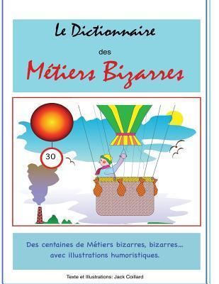 Le Dictionnaire des Metiers Bizarres