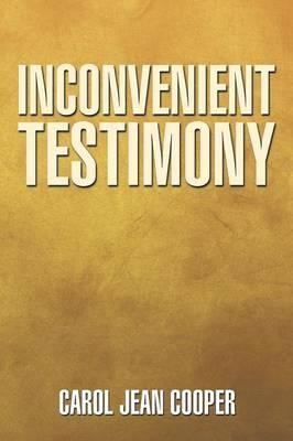 Inconvenient Testimony