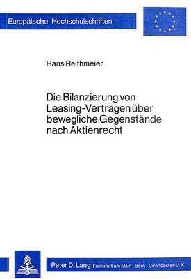 Die Bilanzierung von Leasing-Verträgen über bewegliche Gegenstände nach Aktienrecht