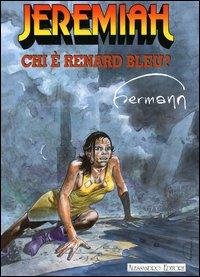 Jeremiah: Chi è Renard Bleu?