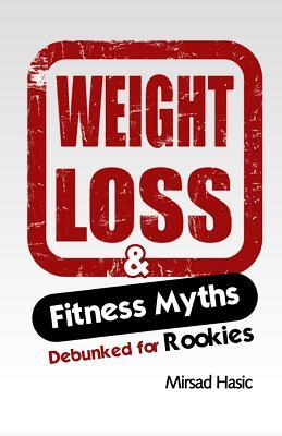Weight Loss & Fitness Myths Debunked for Rookies