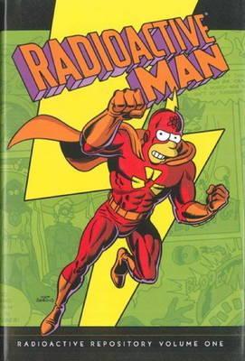 Simpsons Comics Presents Radioactive Man - Radioactive Repository Volume 1