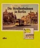 Die Strassenbahnen in Berlin