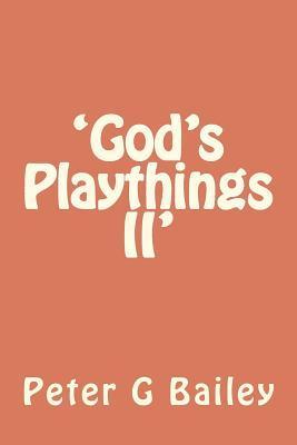 God's Playthings II