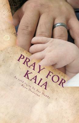 Pray for Kaia