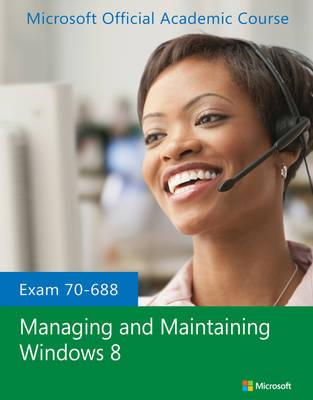 Managing and Maintaining Windows 8
