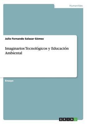 Imaginarios Tecnológicos y Educación Ambiental