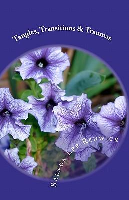 Tangles, Transitions & Traumas