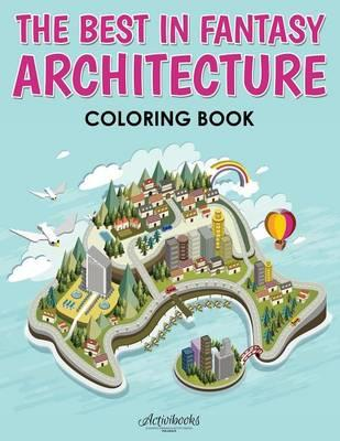The Best in Fantasy Architecture Coloring Book