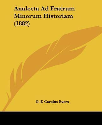 Analecta Ad Fratrum Minorum Historiam (1882)