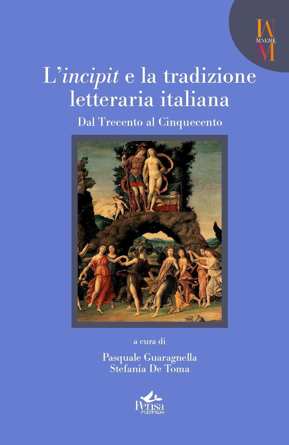 L'incipit e la tradizione letteraria. Da Dante al tardo Rinascimento - vol. 1