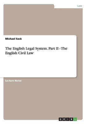 The English Legal System. Part II - The English Civil Law