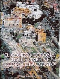 Il comizio di Roma dalle origini all'eta di Augusto