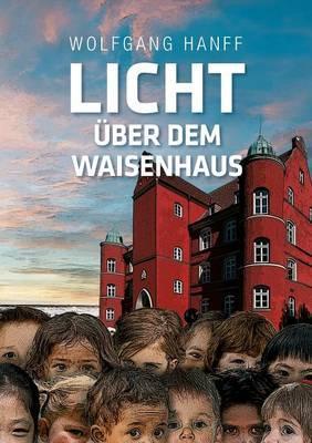 Licht über dem Waisenhaus