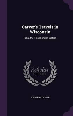 Carver's Travels in Wisconsin